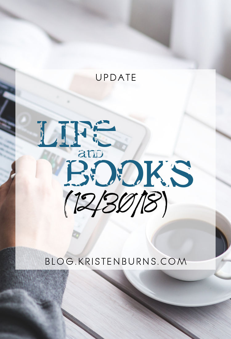 Update: Life and Books (12-30-18)