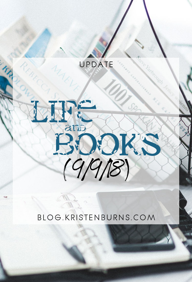 Update: Life and Books (9/9/18)