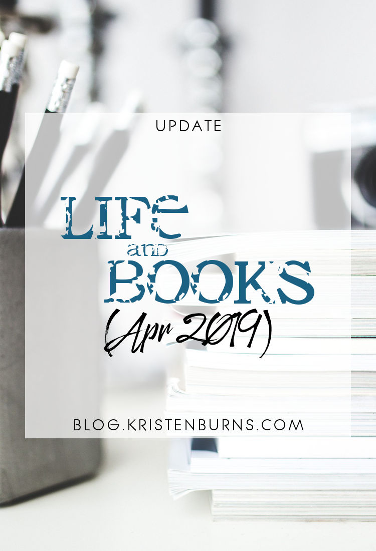 Update: Life and Books (April 2019)