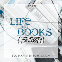 Update: Life and Books (Feb 2019)
