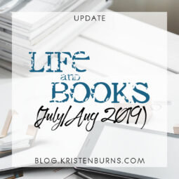 Update: Life and Books (July/August 2019)