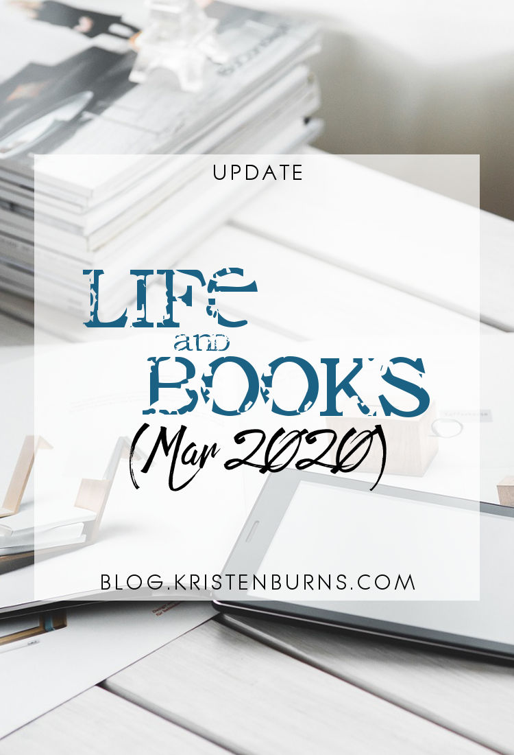 Update: Life and Books (Mar 2020)