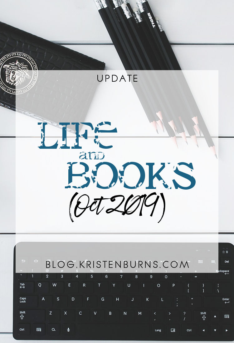 Update: Life and Books (Oct 2019)