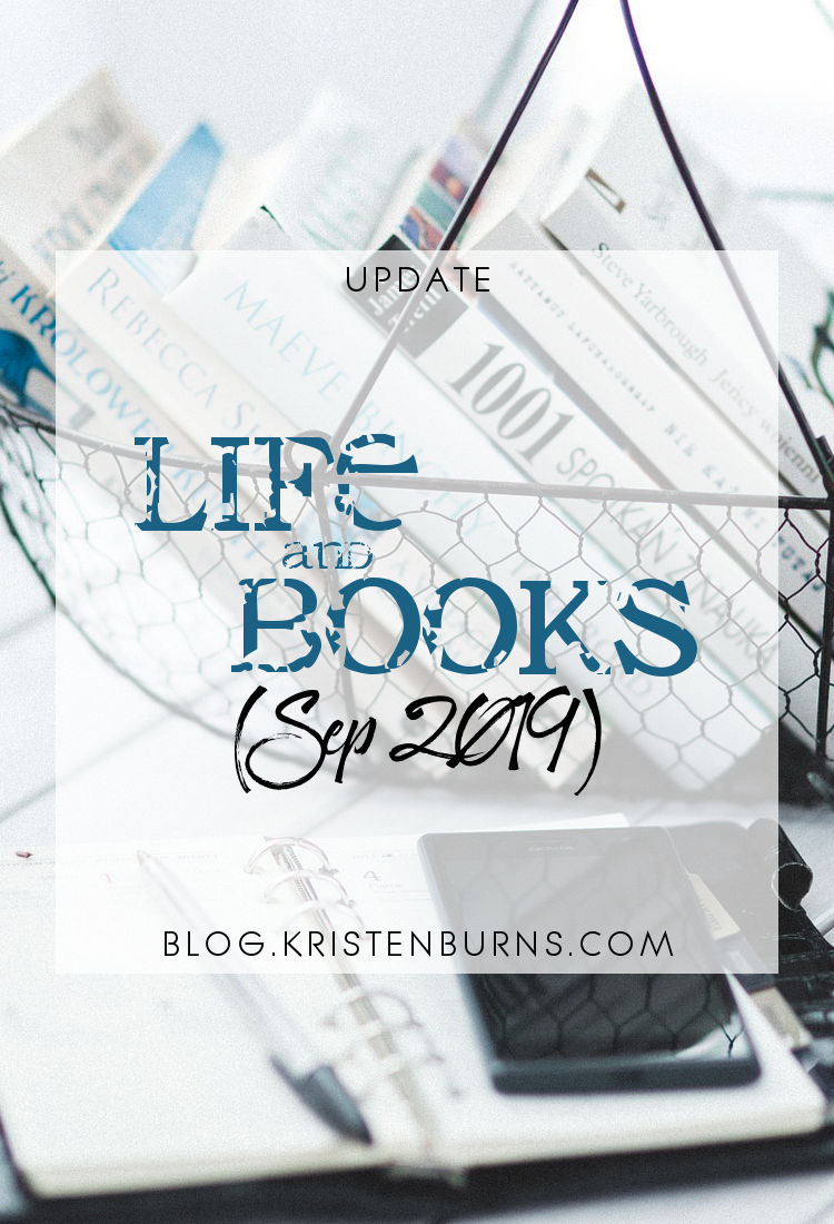 Update: Life and Books (Sep 2019)